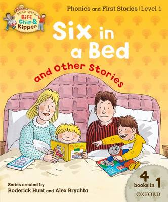 Oxford Reading Tree Read With Biff, Chip, and Kipper: Level 1 Phonics & First Stories: Six in a Bed and Other Stories - Oxford Reading Tree Read With Biff, Chip, and Kipper (Paperback)
