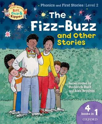 Oxford Reading Tree Read With Biff, Chip, and Kipper: Level 2 Phonics & First Stories: The Fizz-Buzz and Other Stories - Oxford Reading Tree Read With Biff, Chip, and Kipper (Paperback)