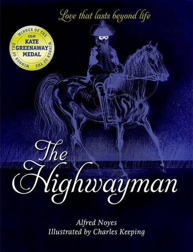 The Highwayman by Alfred Noyes, Charles Keeping | Waterstones