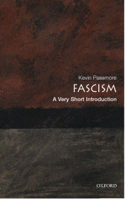Fascism: A Very Short Introduction - Very Short Introductions (Paperback)