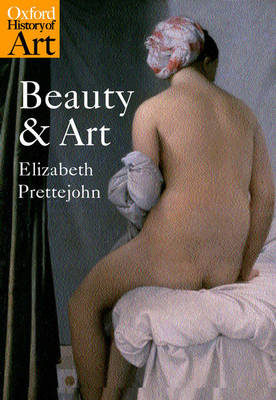 Beauty and Art: 1750-2000 - Oxford History of Art (Paperback)