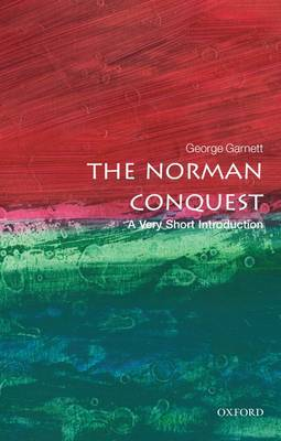 The Norman Conquest: A Very Short Introduction - Very Short Introductions (Paperback)