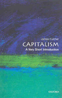 Capitalism: A Very Short Introduction - Very Short Introductions (Paperback)