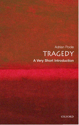 Tragedy: A Very Short Introduction - Very Short Introductions (Paperback)