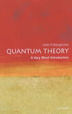 Quantum Theory: A Very Short Introduction - Very Short Introductions (Paperback)