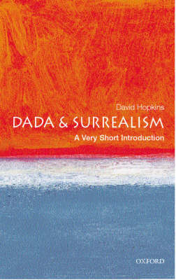 Dada and Surrealism: A Very Short Introduction - Very Short Introductions (Paperback)