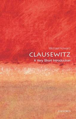 Clausewitz: A Very Short Introduction - Very Short Introductions (Paperback)