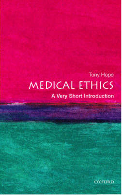 Medical Ethics: A Very Short Introduction - Very Short Introductions (Paperback)