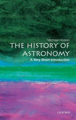 The History of Astronomy: A Very Short Introduction - Very Short Introductions (Paperback)