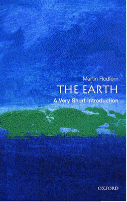 The Earth: A Very Short Introduction - Very Short Introductions (Paperback)