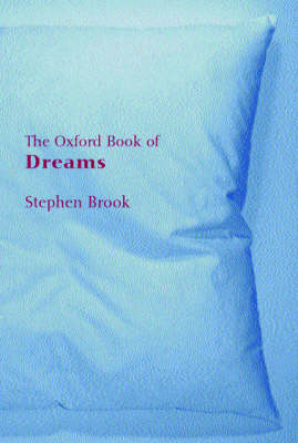 The Oxford Book of Dreams - Oxford Books of Prose (Paperback)