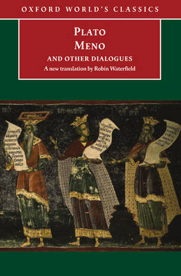 Meno and Other Dialogues: Charmides, Laches, Lysis, Meno - Oxford World's Classics (Paperback)