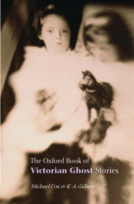 The Oxford Book of Victorian Ghost Stories (Paperback)