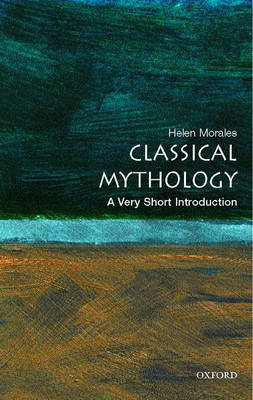 Classical Mythology: A Very Short Introduction - Very Short Introductions (Paperback)