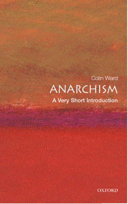 Anarchism: A Very Short Introduction - Very Short Introductions (Paperback)