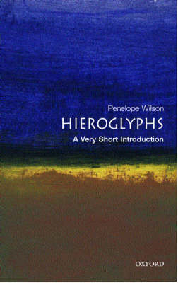 Hieroglyphs: A Very Short Introduction - Very Short Introductions (Paperback)