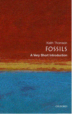 Fossils: A Very Short Introduction - Very Short Introductions (Paperback)