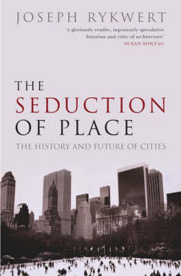The Seduction of Place: The History and Future of the City (Paperback)