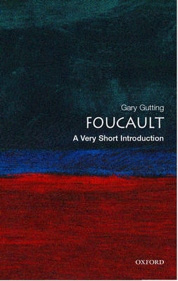 Foucault: A Very Short Introduction - Very Short Introductions (Paperback)