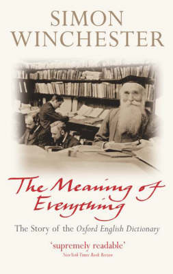 The Meaning of Everything: The Story of the Oxford English Dictionary (Paperback)