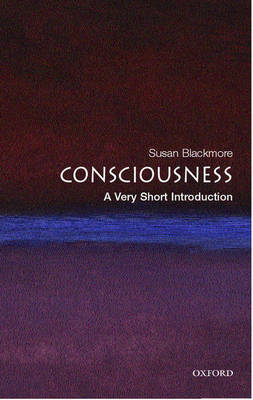 Consciousness: A Very Short Introduction - Very Short Introductions (Paperback)