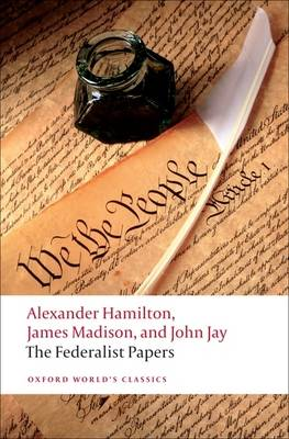 The Federalist Papers - Oxford World's Classics (Paperback)