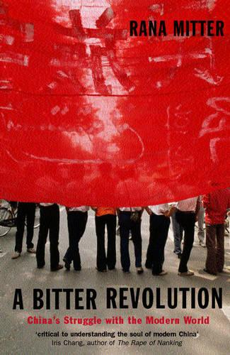 A Bitter Revolution: China's Struggle with the Modern World - Making of the Modern World (Paperback)
