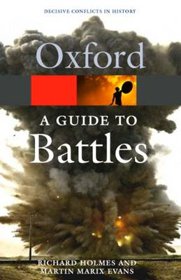 A Guide to Battles: Decisive Conflicts in History - Oxford Quick Reference (Paperback)
