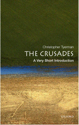 The Crusades: A Very Short Introduction - Very Short Introductions (Paperback)