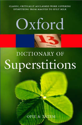 A Dictionary of Superstitions - Oxford Paperback Reference (Paperback)
