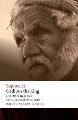 Oedipus the King and Other Tragedies: Oedipus the King, Aias, Philoctetes, Oedipus at Colonus - Oxford World's Classics (Paperback)