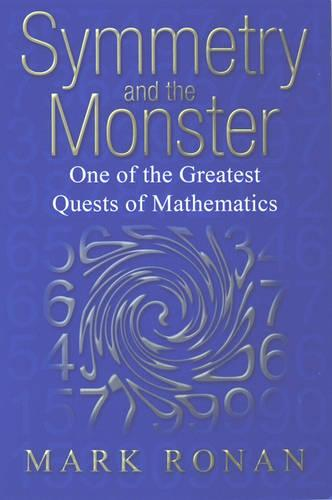 Symmetry and the Monster: One of the greatest quests of mathematics (Paperback)