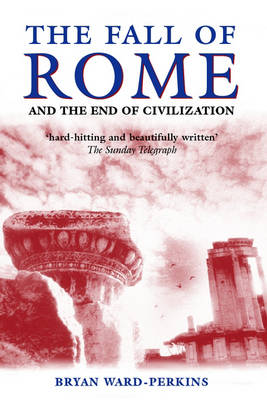The Fall of Rome: And the End of Civilization (Paperback)
