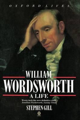 William Wordsworth: A Life - Oxford Lives (Paperback)