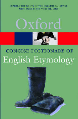 The Concise Oxford Dictionary of English Etymology - Oxford Quick Reference (Paperback)