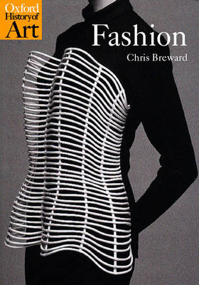 Fashion - Oxford History of Art (Paperback)