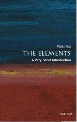 The Elements: A Very Short Introduction - Very Short Introductions (Paperback)