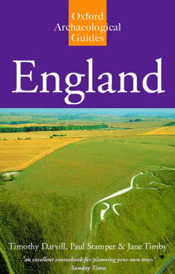 England: An Archaeological Guide to Sites from earliest Times to AD 1600 - Oxford Archaeological Guides (Paperback)