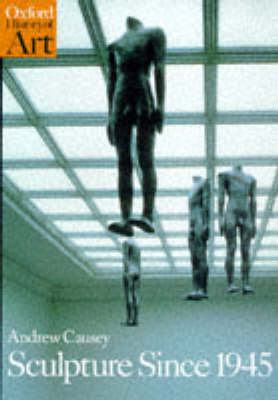 Sculpture Since 1945 - Oxford History of Art (Paperback)
