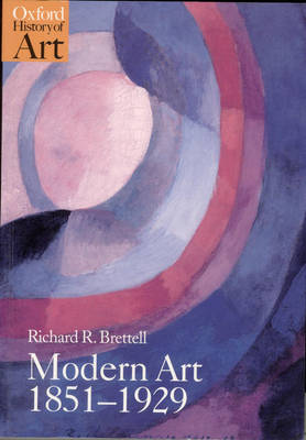 Modern Art 1851-1929: Capitalism and Representation - Oxford History of Art (Paperback)