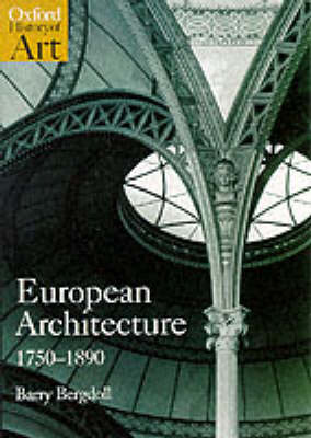 European Architecture 1750-1890 - Oxford History of Art (Paperback)