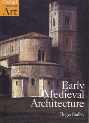 Early Medieval Architecture - Oxford History of Art (Paperback)