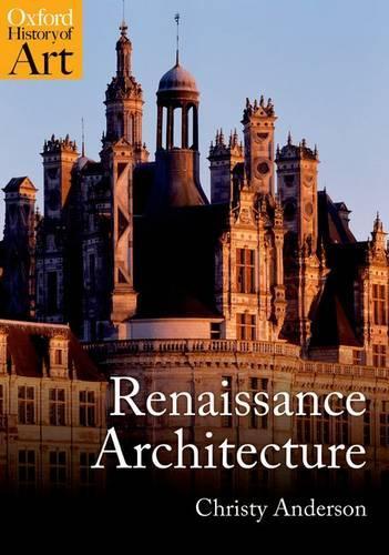 Renaissance Architecture - Oxford History of Art (Paperback)