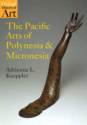 The Pacific Arts of Polynesia and Micronesia - Oxford History of Art (Paperback)