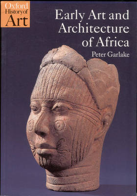 Early Art and Architecture of Africa - Oxford History of Art (Paperback)