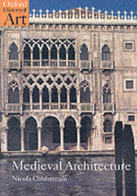 Medieval Architecture - Oxford History of Art (Paperback)