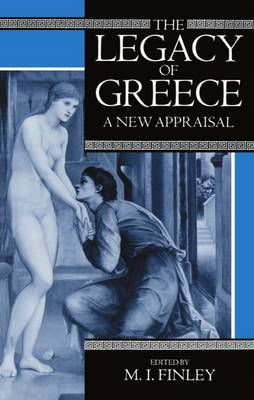 The Legacy of Greece: A New Appraisal - Legacy Series (Paperback)