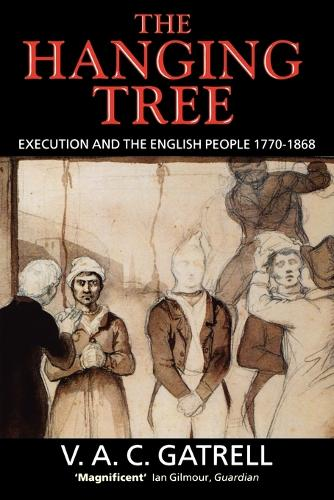 The Hanging Tree: Execution and the English People 1770-1868 (Paperback)