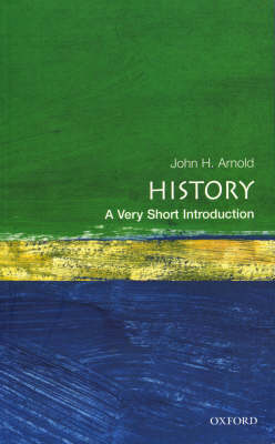 History: A Very Short Introduction - Very Short Introductions (Paperback)