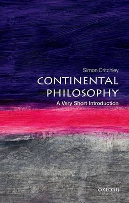 Continental Philosophy: A Very Short Introduction - Very Short Introductions (Paperback)